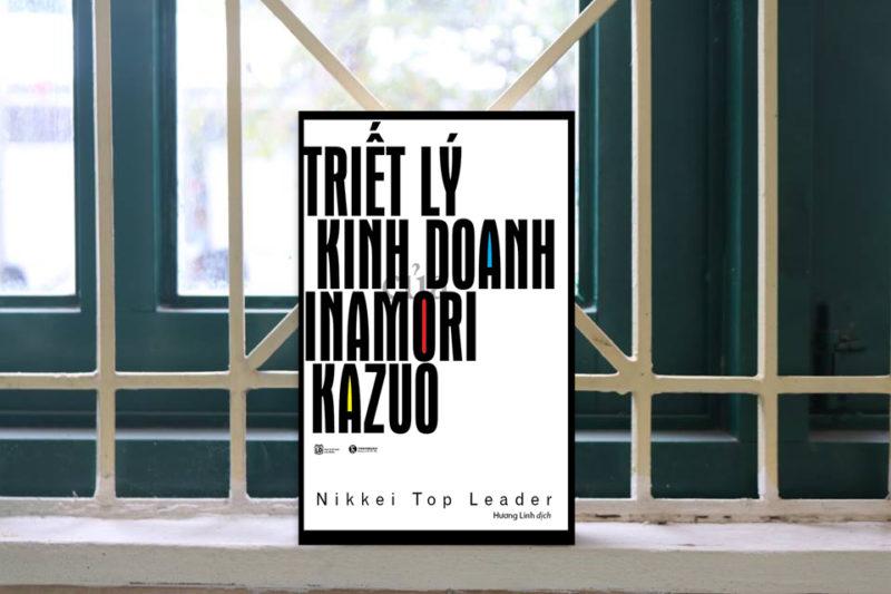 Cuốn sách Triết lý kinh doanh của Inamori Kazuo