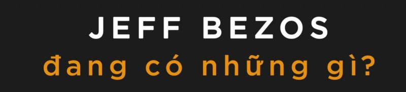 Jeff Bezos, vị vua công nghệ đáng nể